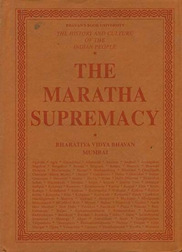 The Maratha Supremacy: The History and Culture of the Indian People (Volum VIII) PDF