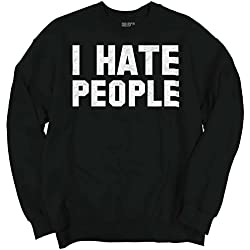 I Hate People Shirt Funny Antisocial Humor Gift Introvert Youth Sweatshirt