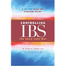 Controlling IBS the Drug-Free Way: A 10-Step Plan for Symptom Relief
