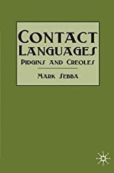 Contact Languages: Pidgins and Creoles (Modern Lingusitics)