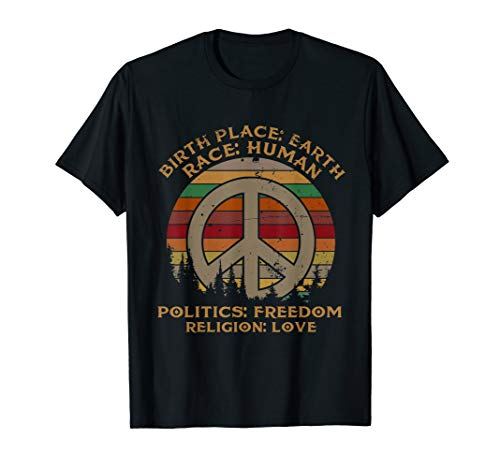 Birthplace Earth Race Human Politics Religion Love T-Shirt