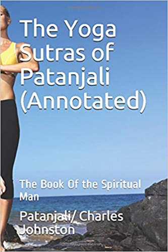 The Yoga Sutras of Patanjali Annotated : The Book Of the ...