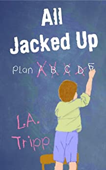 All Jacked Up (All Jacked Up Series Book 1) by [Tripp, L.A.]