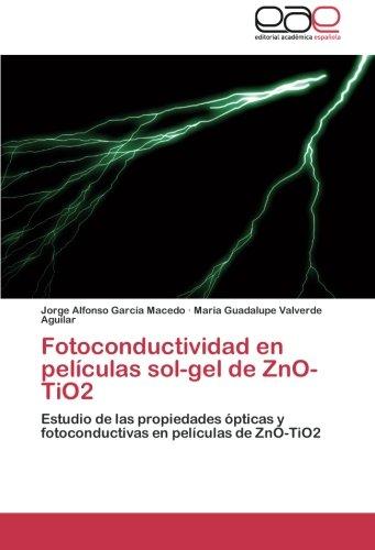 Descargar Libro Fotoconductividad En Películas Sol-gel De Zno-tio2 García Macedo Jorge Alfonso