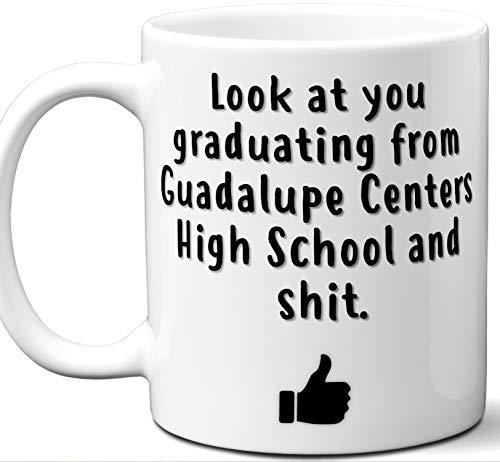 Guadalupe Centers High School Graduation Gift. Cocoa, Coffee Mug Cup. Student High School Grad Idea Teen Graduates Boys Girls Him Her Class. Funny Congratulations. 11 oz.