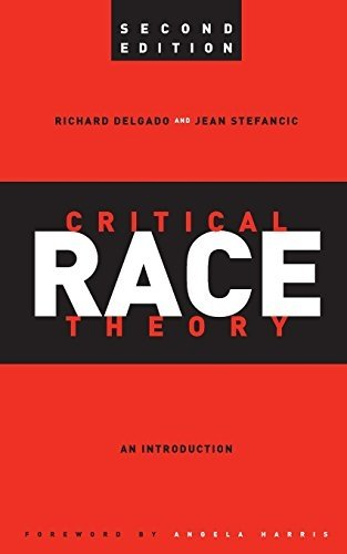 Critical Race Theory: An Introduction, Second Edition (Critical America) 2nd edition by Delgado, Richard, Stefancic, Jean (2012) Paperback
