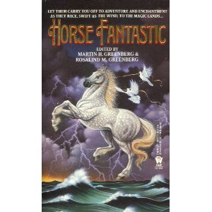 HORSE FANTASTIC: Riding the Nightmare; Silverdown's Gold; Stolen Silver; Love at First Ride; Dancer's Fire; The Czechoslovakian Pigeon Farmer and the Pony that Wasn't a Paint; The Horse Boy; The Power of Young Girls; Dream's Quarry