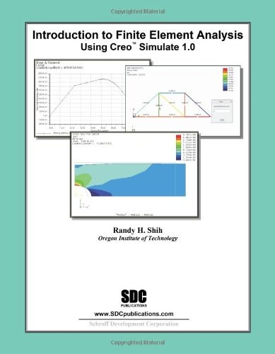 Introduction to Finite Element Analysis Using Creo...