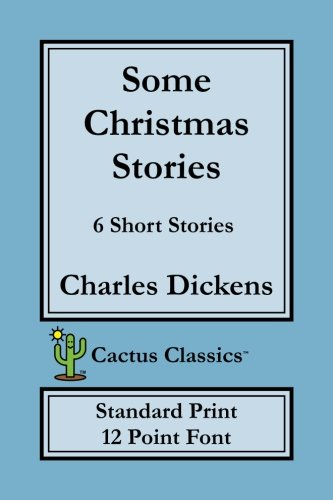 Some Christmas Stories (Cactus Classics Standard Print): 12 Point Font, Cream Paper, 6