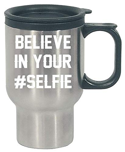 Believe In Your Selfie Beautiful Creative Design - Stainless Steel Travel Mug