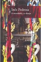 Eternidade e O Desejo (Em Portugues do Brasil) Paperback