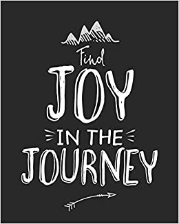 Find Joy In The Journey Inspirational Quote Cover Notebook Blank
