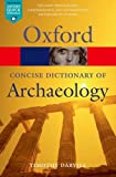 Concise Oxford Dictionary of Archaeology 2/e (Oxford Quick Reference)