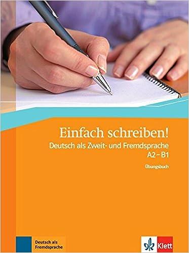 Einfach Schreiben!: Ubungsbuch A2 - B1 (German Edition): Hohmann ...