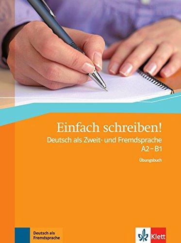 Einfach schreiben ! : Deutsch als Zweit- und Fremdsprache A2- B1 (Allemand) Broché – 13 avril 2012 Andrea Maria Wagner Klett (Ernst) Verlag Stuttgart 312676231X