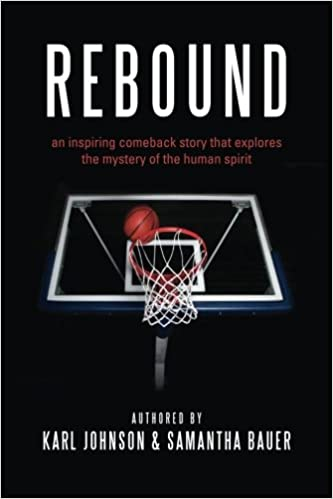 0fbb60ee04 Rebound  an inspiring comeback story that explores the mystery of the human  spirit  Karl Johnson