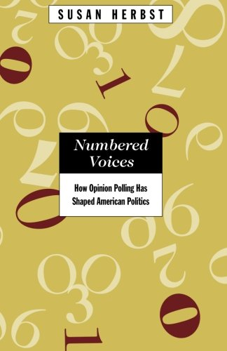 Numbered Voices: How Opinion Polling Has Shaped American...