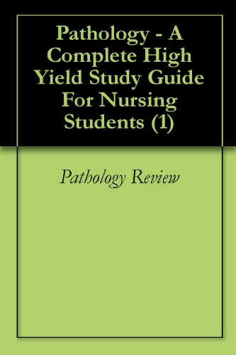 Download Pathology – A Complete High Yield Study Guide For Nursing Students (1) Pdf