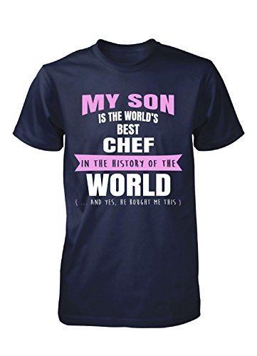 My Son Is The World's Best Chef - Unisex Tshirt
