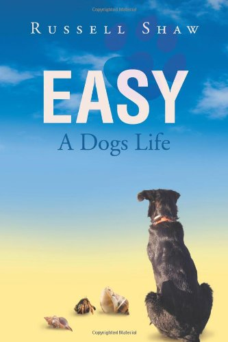 Read Online Easy: A Dogs Life ebook