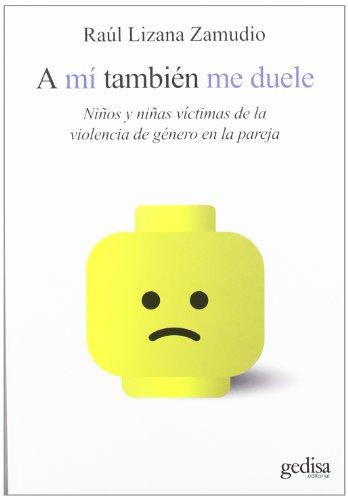 Descargar Libro A Mi También Me Duele Raul Lizana Zamudio