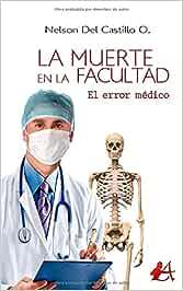 La muerte en la facultad: El error médico