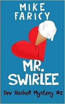 Book Mr Swirlee (Dev Haskell - Private Invetigator: Case 2)