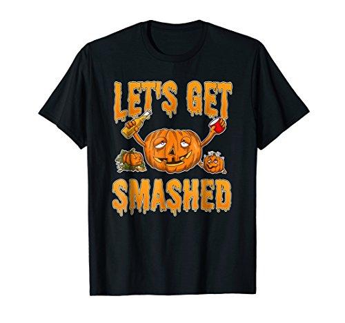 Lets Get Smashed Halloween Pumpkin T Shirt