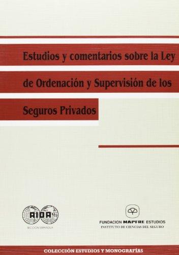 Estudios y comentarios sobre la Ley de ordenación y supervisión de los seguros privados