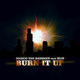Marco van Bassken feat. HLM-Burn It Up
