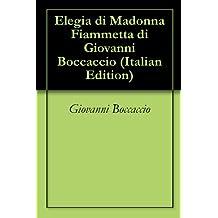 Elegia di Madonna Fiammetta di Giovanni Boccaccio (Italian Edition)