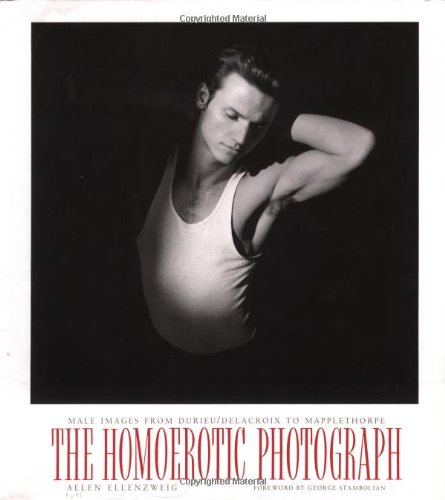 Pdf Social Sciences The Homoerotic Photograph : Male Images from Durieu / Delacroix to Mapplethorpe