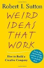 Weird Ideas That Work: How to Build a Creative Company