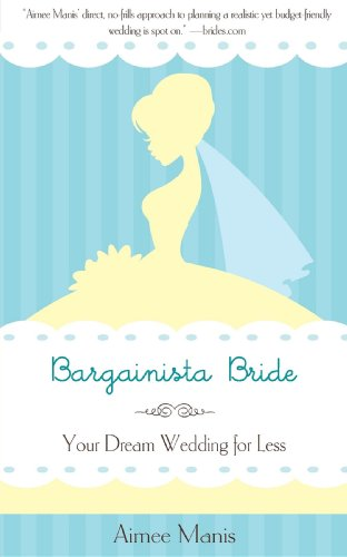 Bargainista Bride: Your Dream Wedding for Less by Turner