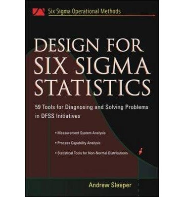 [{ Design for Six SIGMA Statistics: 59 Tools for Diagnosing and Solving Problems in DFSS Initiatives By Sleeper, Andrew D ( Author ) Dec - 26- 2005 ( Hardcover ) } ] thumbnail