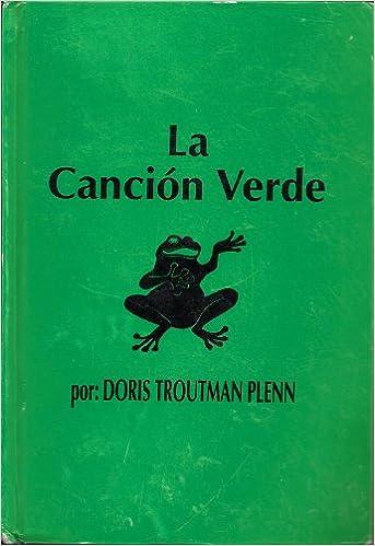 La Cancion Verde Doris Troutman Plenn La Biblioteca Paul Galdone Antonio J Colorado 9780877510147 Amazon Com Books