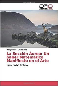 La Sección Áurea: Un Saber Matemático Manifiesto en el Arte: Universidad Distrital
