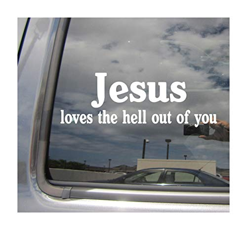 Right Now Decals Jesus Loves The Hell Out You - Christ Christian Catholic - Cars Trucks Moped Helmet Hard Hat Auto Automotive Craft Laptop Vinyl Decal Store Window Wall Sticker 08001 -