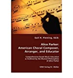 [(Alice Parker: American Choral Composer, Arranger, and Educator)] [Author: Gail H Fleming] published on (July, 2008)