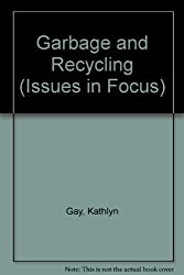 Garbage and Recycling (Issues in Focus)