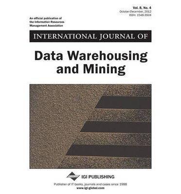 [(International Journal of Data Warehousing and Mining, Vol 8 ISS 4 * * )] [Author: Taniar] [Jan-2013]
