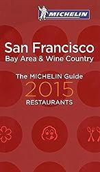 Michelin Guide San Francisco (Michelin Red Guide San Francisco)