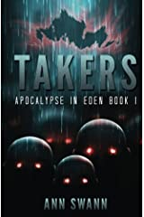 Takers: Apocalypse in Eden Book I (Volume 1) Paperback