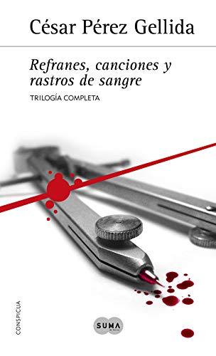 Trilogía «Refranes, canciones y rastros de sangre»: Contiene ...