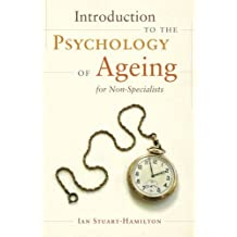 Introduction to the Psychology of Ageing for Non-Specialists by Ian Stuart-Hamilton (2014-03-21)