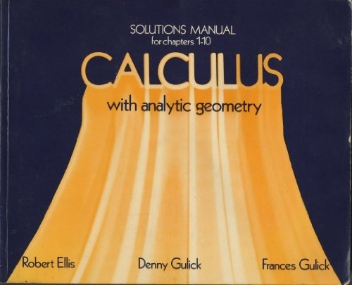 Calculus with analytic geometry: Solutions manual for chapters 1-10