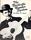 The Nashville Number System: A Practical Music Technique for Musicians, Singers, and Songwriters Who Play By Ear
