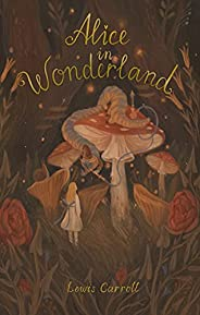 Alice's Adventures in Wonderland: Including Through the Looking G