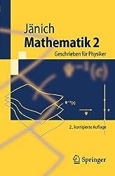 Mathematik 2: Geschrieben fur Physiker (Springer-Lehrbuch) (German Edition)