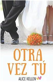 Tal vez tú (Spanish Edition): Alice Kellen: 9781520747415 ...